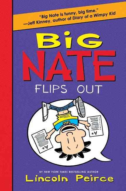 Big Nate Flips Out By Peirce, Lincoln/ Peirce, Lincoln (ILT)